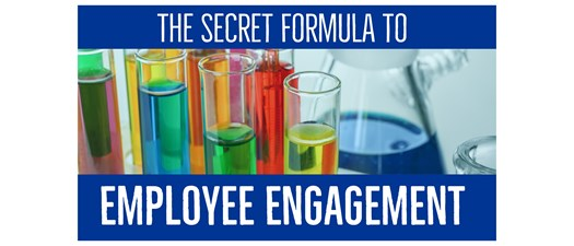 The Secret Formula to Employee Engagement