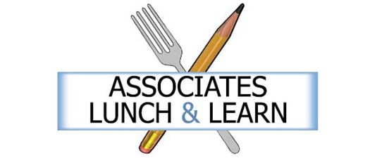 Associates Lunch & Learn