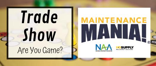 Trade Show & Maintenance Mania
