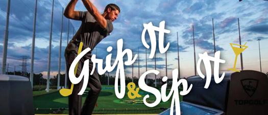 Top Golf:  Grip It & Sip It