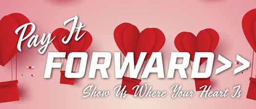 Pay it Forward:  Show us Where Your Heart is