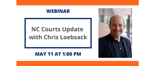 NC Courts Update with Chris Loebsack