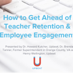 How to Get Ahead of Teacher Retention and Employee Engagement