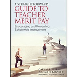 A Straightforward Guide to Teacher Merit Pay. Encouraging and Rewarding Schoolwide Improvement