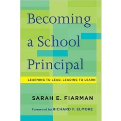 Becoming a School Principal. Learning to Lead, Leading to Learn