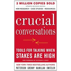Crucial Conversations. Tools for Talking When Stakes Are High