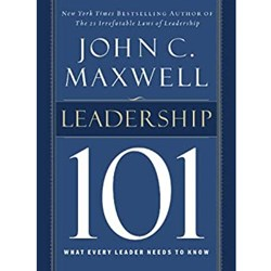 Leadership 101. What Every Leaders Needs to Know