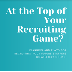 At the Top of Your Recruiting Game? Planning and Plays for Recruiting your Future Staffers