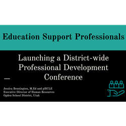 How to Engage Education Support Professionals in District-Wide Professional Development