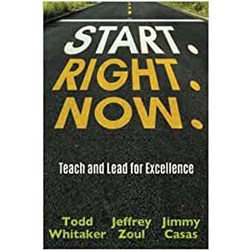 Start. Right. Now. Teach and Lead for Excellence