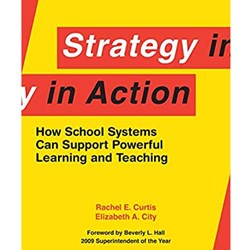 Strategy in Action. How School Systems Can Support Powerful Learning and Teaching