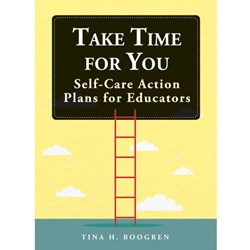 Take Time for You. Self-Care Action Plans for Educators