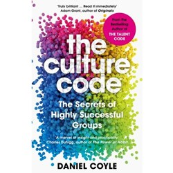The Culture Code. The Secrets of Highly Successful Groups