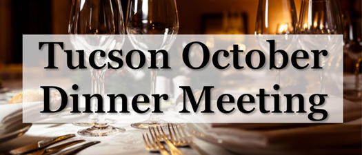 2020 Tucson October Dinner Meeting