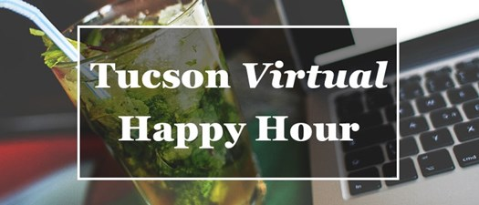 2020 Tucson April Virtual Happy Hour