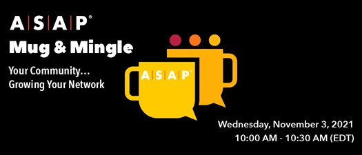 ASAP Mug & Mingle | Your Community…Growing Your Network