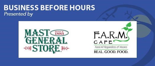 Business Before Hours - Mast General Store & F.A.R.M Cafe