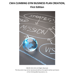 CWA Climbing Gym Business Plan Creation, First Edition