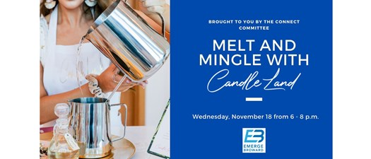 Melt and Mingle with Candle Land Las Olas