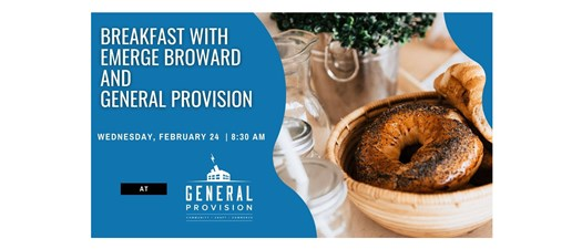 Member Appreciation Breakfast with Emerge Broward and General Provision