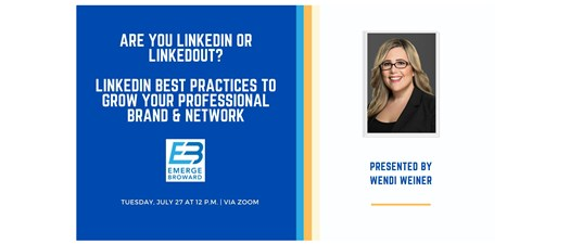 Are You LinkedIn or LinkedOut?: LinkedIn Best Practices