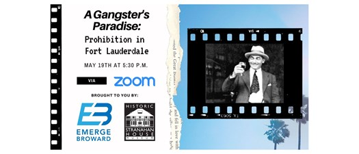 A Gangster's Paradise: Prohibition in Fort Lauderdale virtual happy hour