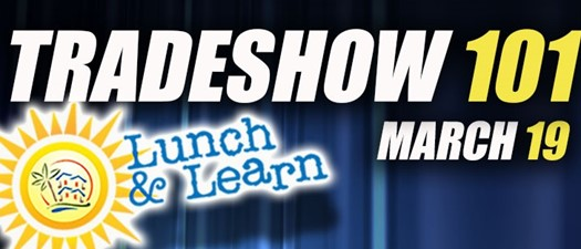 Postponed - Trade Show 101 Lunch N Learn 2020