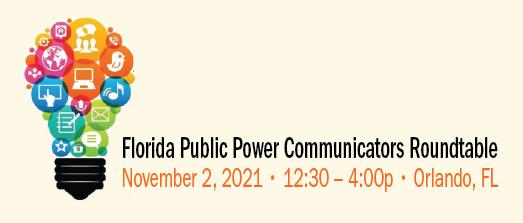 2021 Florida Public Power Communicators Roundtable
