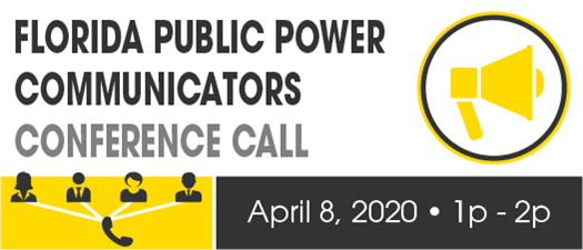 FMEA Virtual Roundtable: Florida Public Power Communicators - April 2020