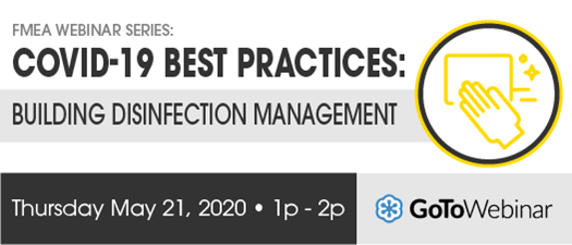 2020 FMEA Webinar: COVID-19 Best Practices: Building Disinfection