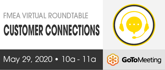 FMEA Virtual Roundtable: Customer Connections - May 2020
