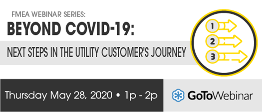 2020 FMEA Webinar: Beyond COVID-19- Next Steps in the Utility Customer