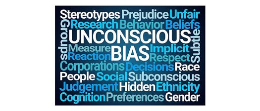Unconscious Bias:  Understanding Bias to Unleash Potential