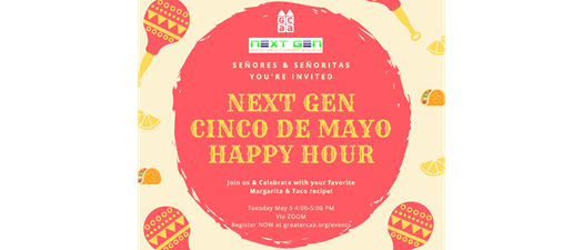 Next Gen Cinco de Mayo Happy Hour Celebration