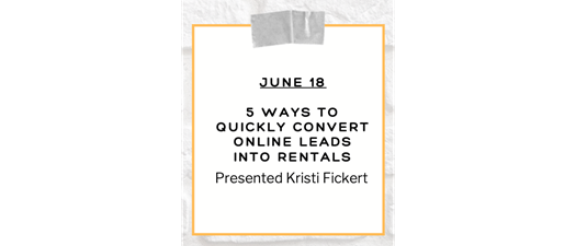 Lunch & Learn Series: 5 Ways to Convert Online Leads into Rentals
