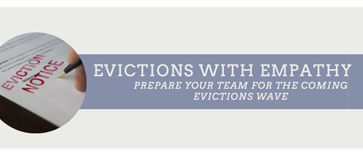 Evictions with Empathy: Prepare Your Team for the Coming Evictions Wave