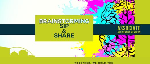 Brainstorming Sip & Share for Associate/Vendors