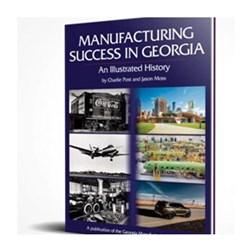 Manufacturing Success In Georgia - Book - Single Copy