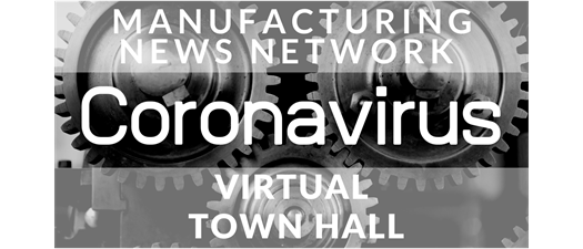 Manufacturing Virtual Town Hall - MNN - 5-4-2020