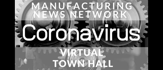 Manufacturing Virtual Town Hall - MNN - 4-13-2020