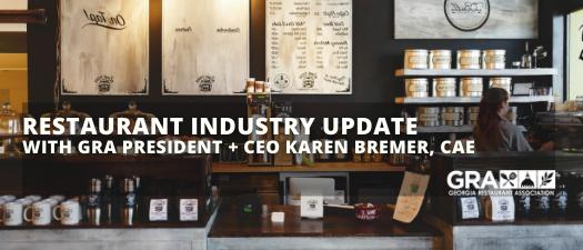 Restaurant Industry Update With GRA President + CEO Karen Bremer, CAE