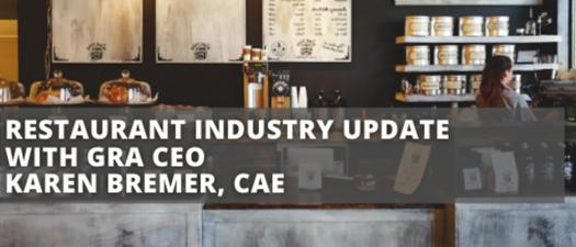 Restaurant Industry Update With GRA CEO Karen Bremer, CAE