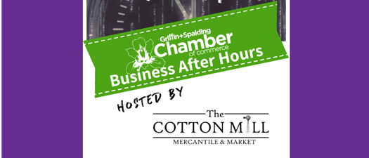Business After Hours - The Cotton Mill Mercantile & Market