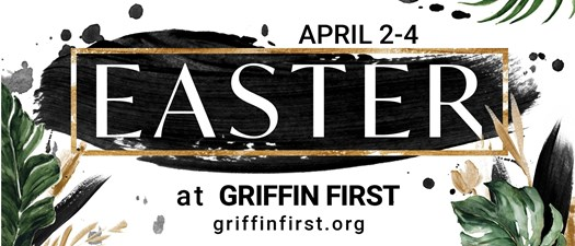 Easter at Griffin First