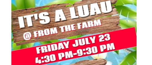 It's a Luau at From the Farm