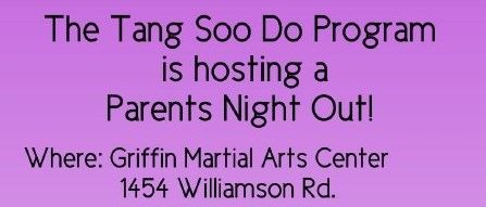 Griffin Martial Arts Center - Parents Night Out