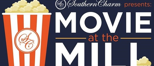 Southern Charm presents Movie at the Mill
