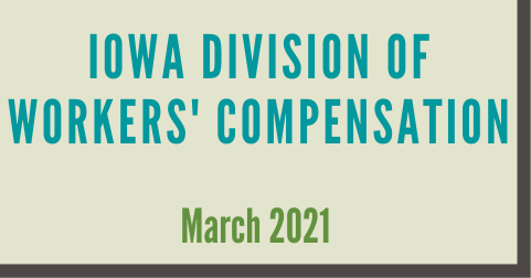 Iowa Division of Workers' Compensation March 2021