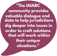 The IAIABC community provides valuable dialogue and data to help jurisdictions dig deeper into issues in order to craft solutions that will work within their unique situations.