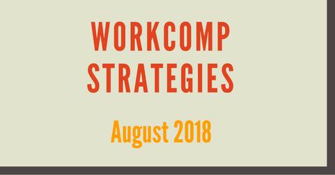 WorkComp Strategies August 2018